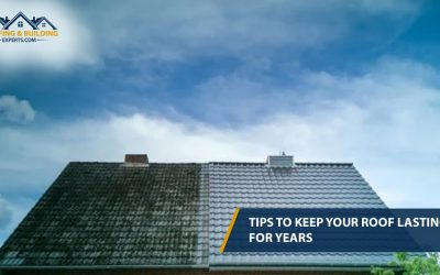 Tips to keep your roof lasting for years